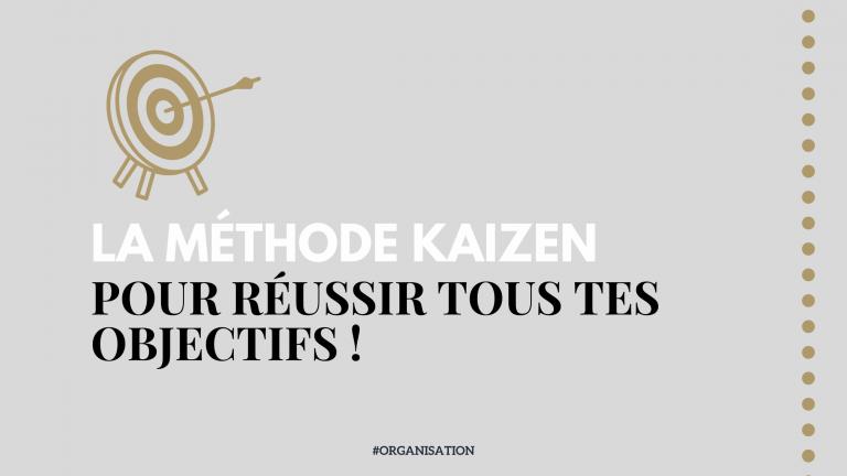 La méthode Kaizen pour réussir tous tes objectifs !