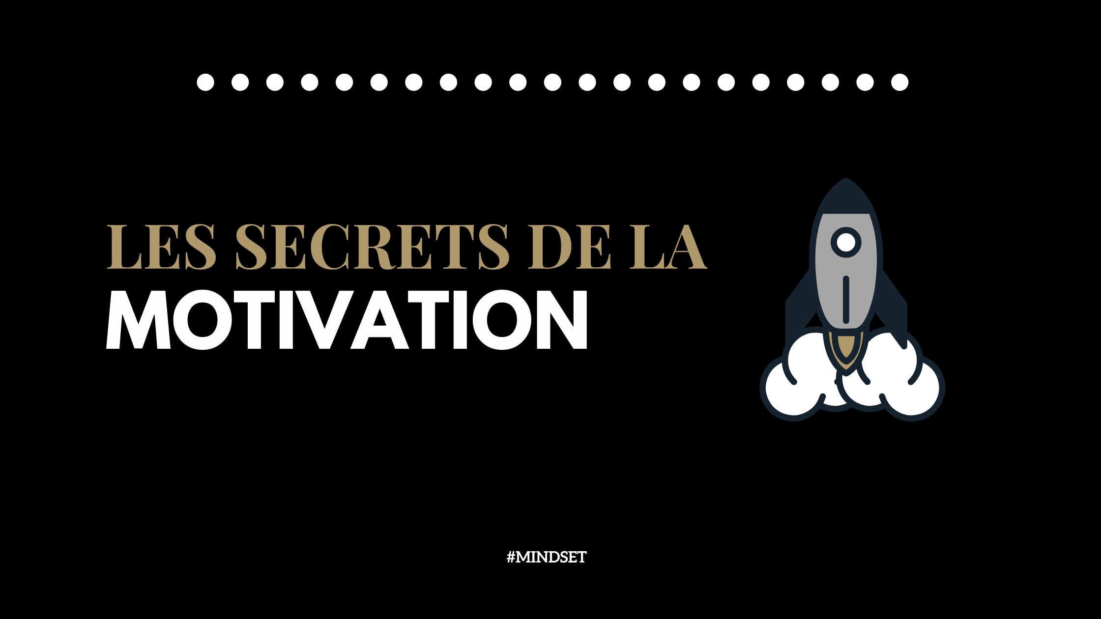 Les secrets de la motivation