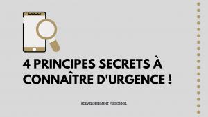 Ces 4 principes secrets à connaître