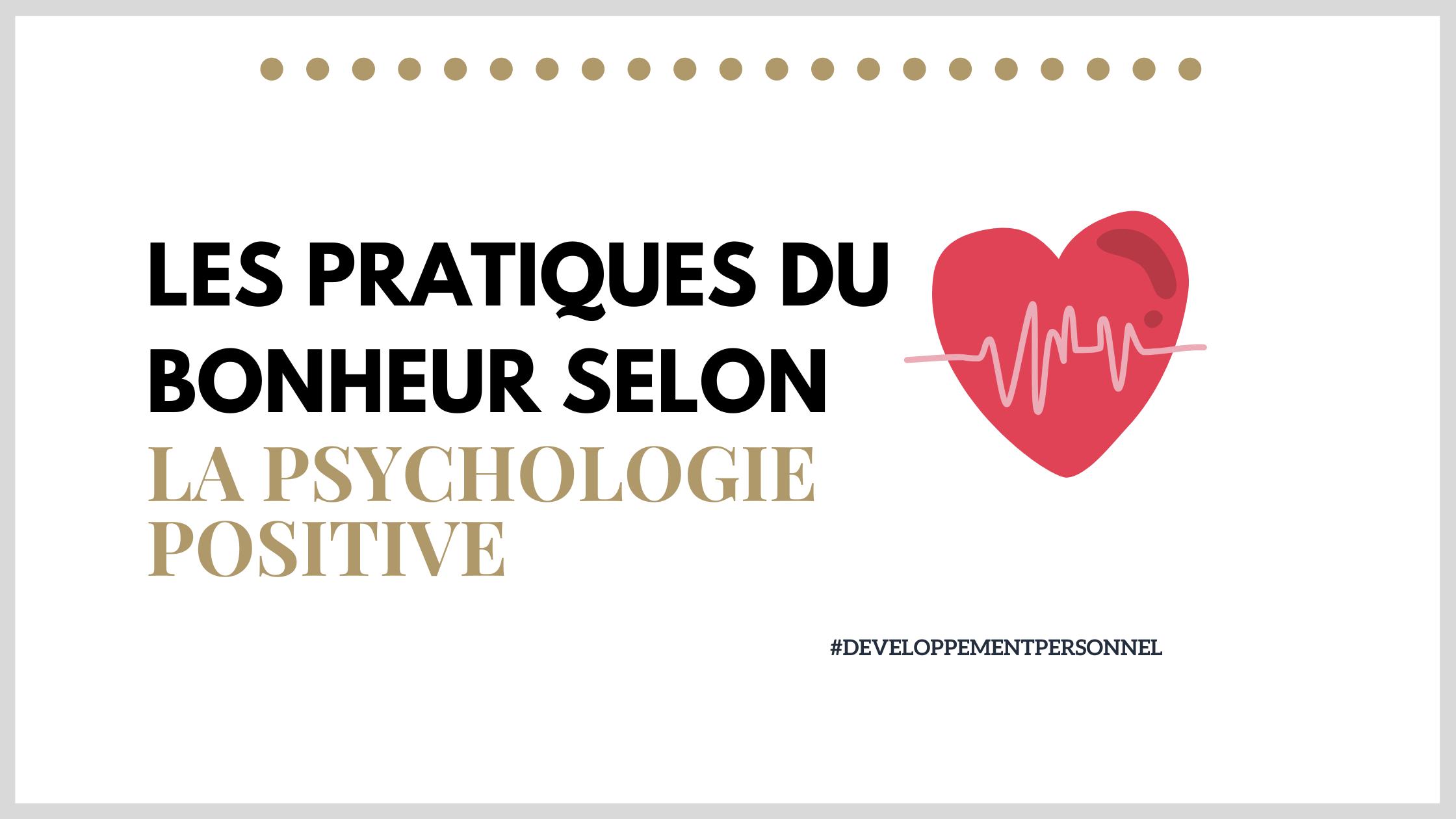 Les pratiques du bonheur selon la psychologie positive