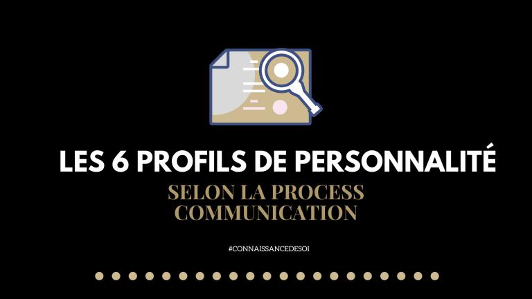 Les 6 profils de personnalité selon la process communication