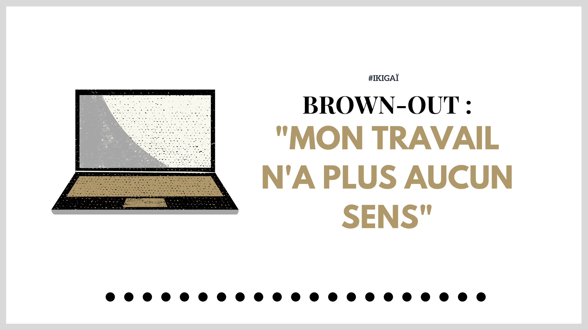 Le brown out : mon travail n'a plus aucun sens