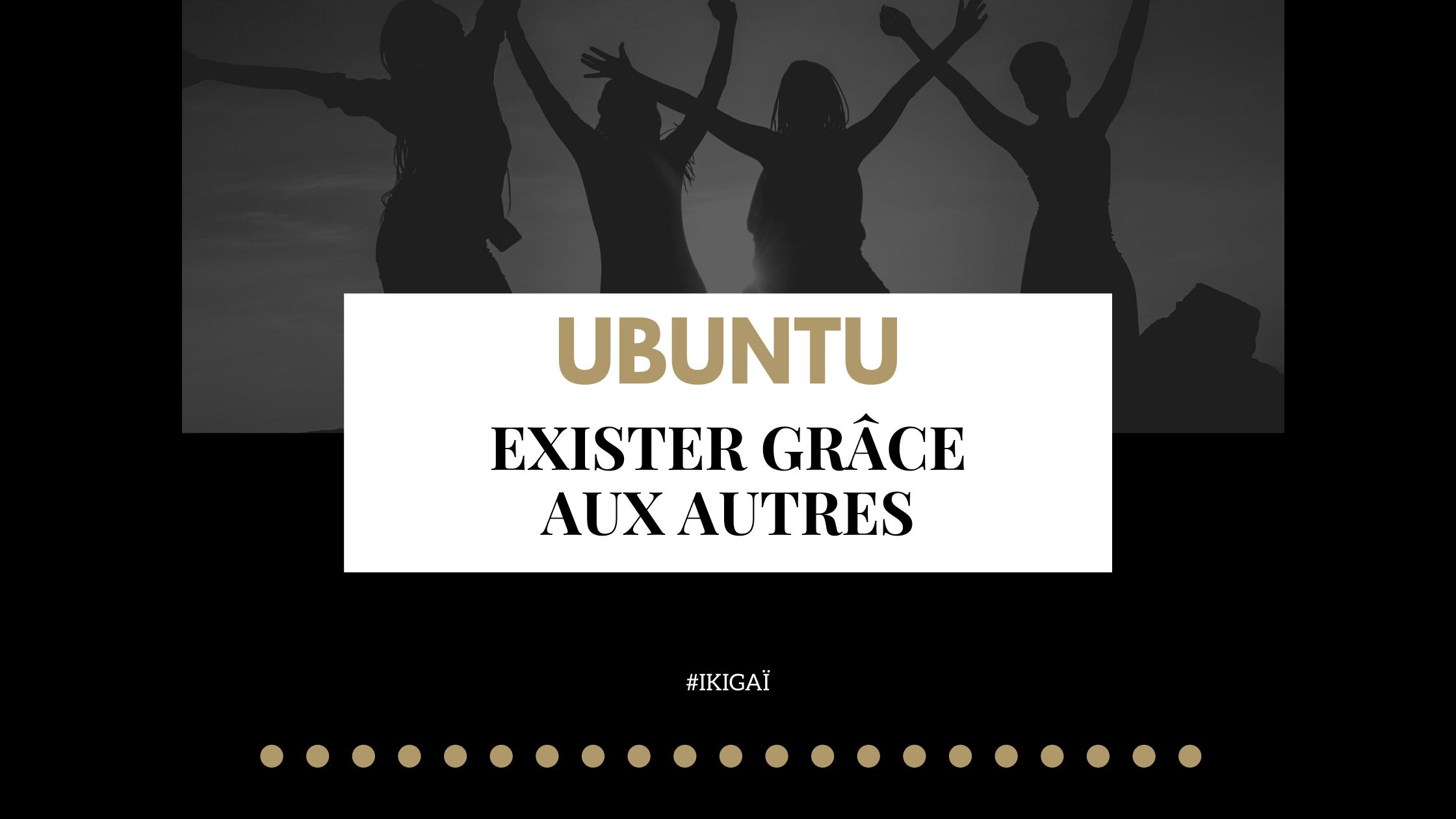 L'ubuntu : exister grâce aux autres