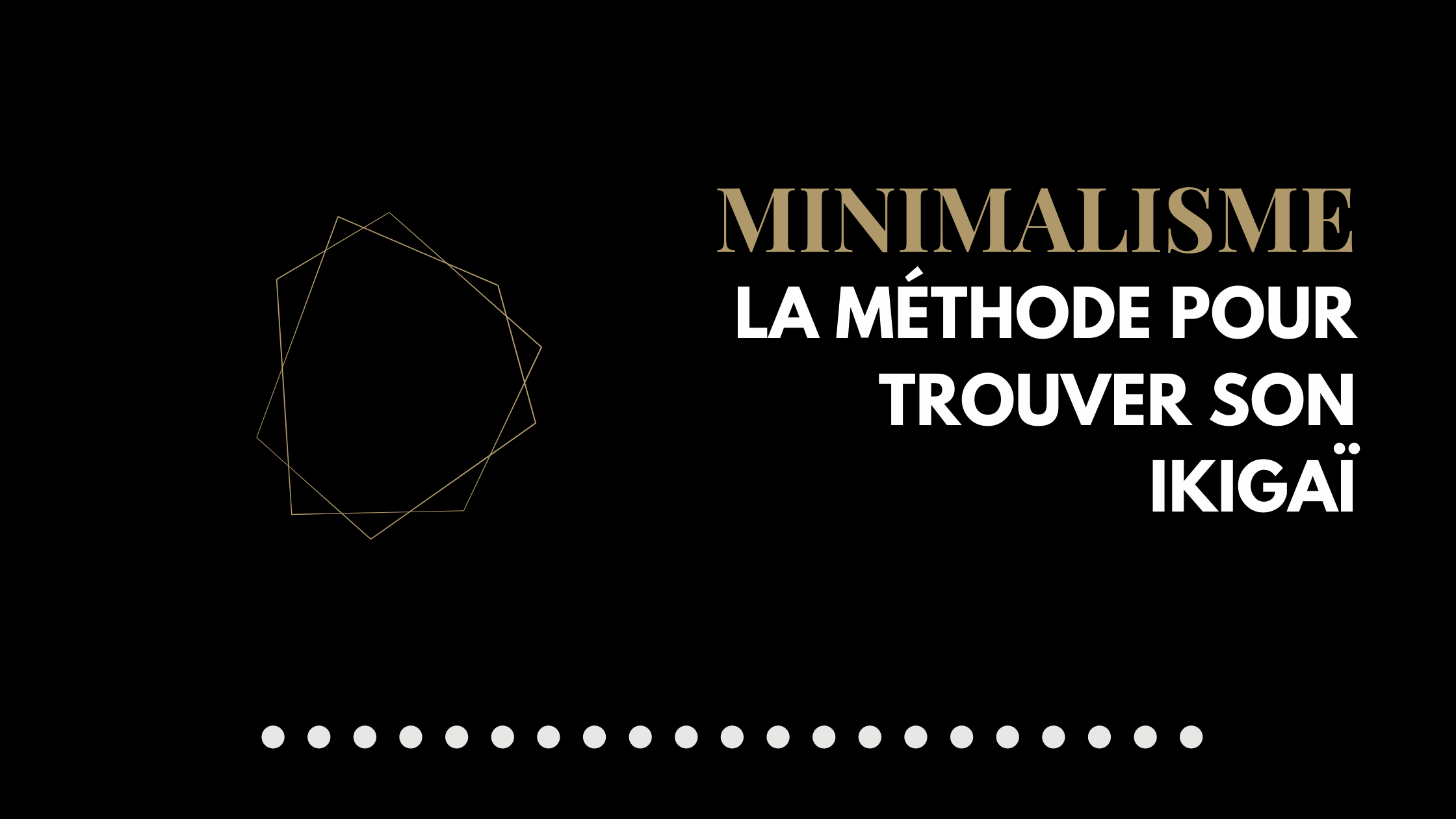 Le minimalisme : une méthode pour trouver son Ikigaï