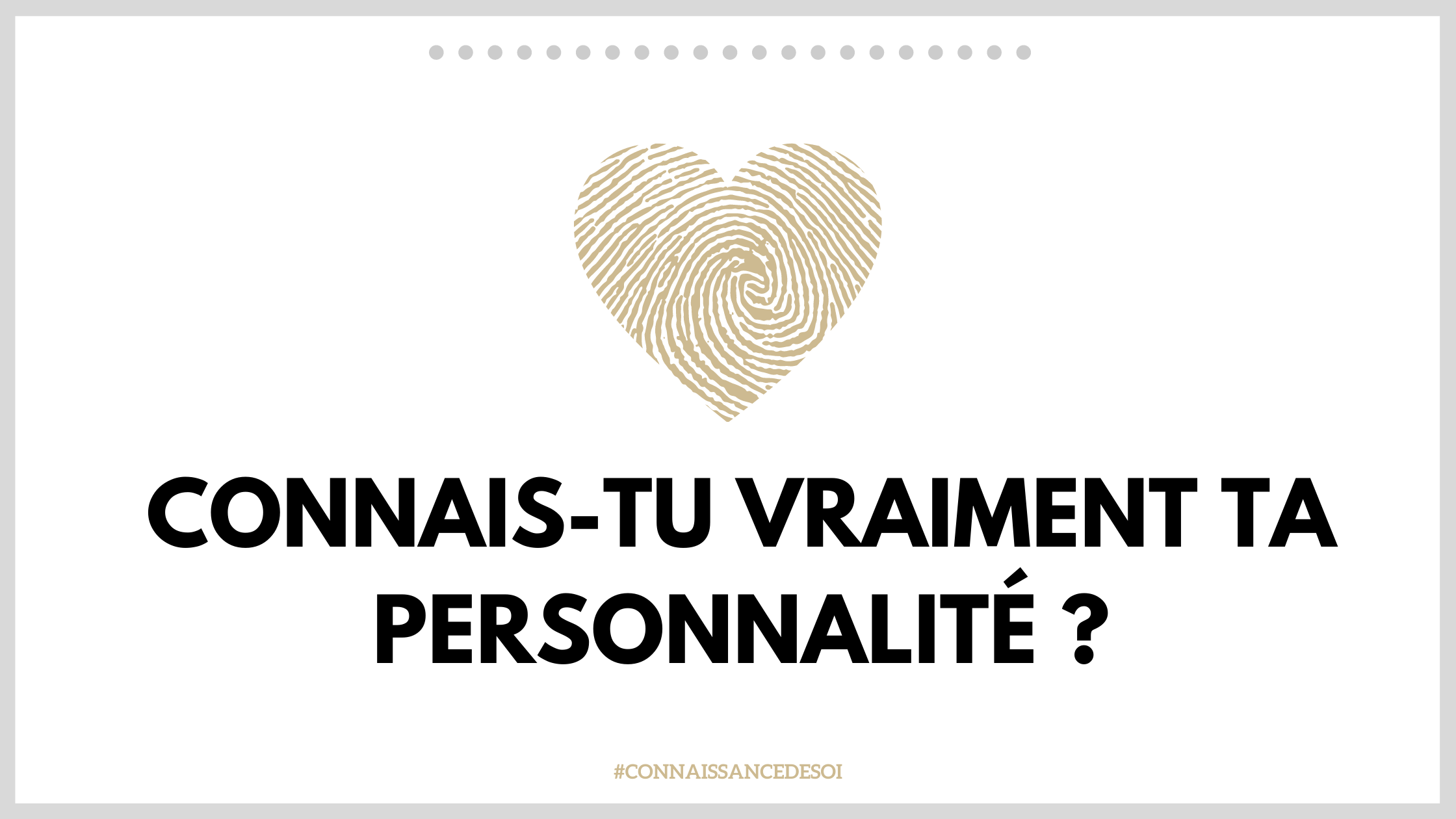 Connais-tu vraiment ta personnalité ?