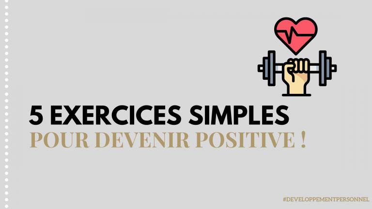 5 exercices simples pour devenir positive au quotidien